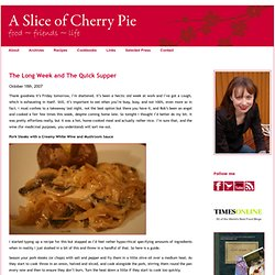 The Long Week and The Quick Supper | A Slice of Cherry Pie