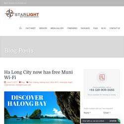 Ha Long City now has free Muni Wi-Fi - Starlight Cruises Halong Bay
