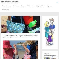 Le sac façon Pliage de Longchamp ®, Version Mini ^^ – Une année de couture