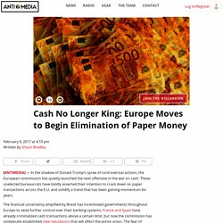 Cash No Longer King: Europe Moves to Begin Elimination of Paper Money