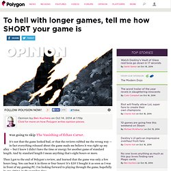 To hell with longer games, tell me how SHORT your game is