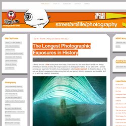 The Longest Photographic Exposures in&History - The Latest - itchy i