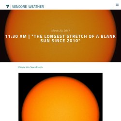 The longest stretch of a blank sun since 2010 — Vencore Weather