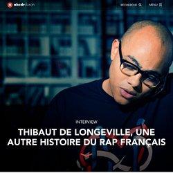Thibaut de Longeville, une autre histoire du rap français