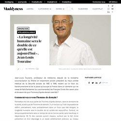 « La longévité humaine sera le double de ce qu'elle est aujourd'hui » , Jean-Louis Touraine - Louis Touraine
