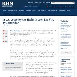 In L.A., Longevity And Health In Later Life Vary By Community