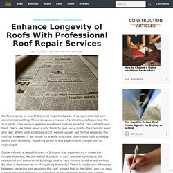 Enhance Longevity of Roofs With Professional Roof Repairs in Dunfermline and Fife