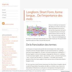 Longform, Short Form, forme longue… De l'importance des mots – Impro etc.