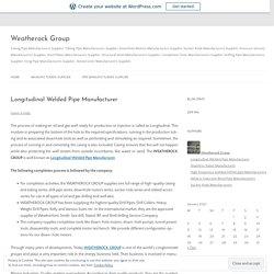Longitudinal Welded Pipe Manufacturer