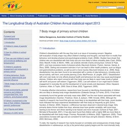 7 Body image of primary school children - The Longitudinal Study of Australian Children Annual statistical report 2013