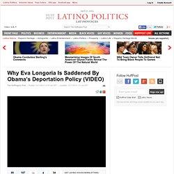 Why Eva Longoria Is Saddened By Obama's Deportation Policy