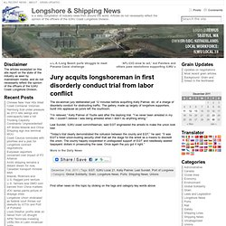 Jury acquits longshoreman in first disorderly conduct trial from labor conflict | Longshore & Shipping News