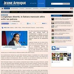 Longtemps déserté, le Sahara marocain attire enfin les patrons