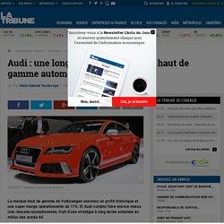 Audi: une longue ascension vers le haut de gamme automobile