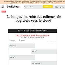 La longue marche des éditeurs de logiciels vers le cloud