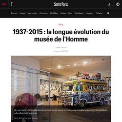 1937-2015 : la longue évolution du musée de l'Homme - Sortir