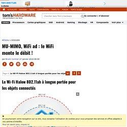 Le Wi-Fi Halow 802.11ah à longue portée pour les objets connectés - MU-MIMO, WiFi ad : le WiFi monte le débit !