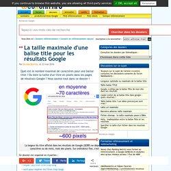 Longueur maximale de la balise title pour Google (version 2017)