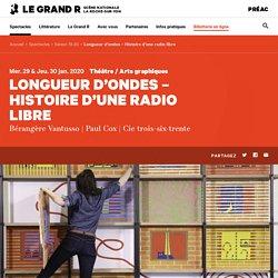 Longueur d'ondes - Histoire d'une radio libre — Le Grand R