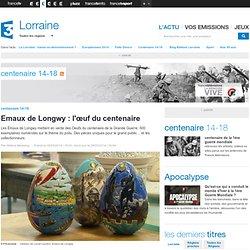 Emaux de Longwy : l'œuf du centenaire - France 3 Lorraine