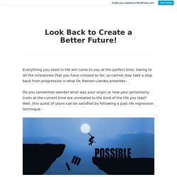 Look Back to Create a Better Future!
