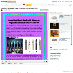 Look Real Feel Real With Cheap E-Cigarettes from S&Heaven in UK