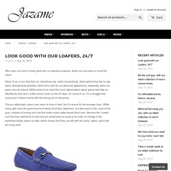 Look good with our Loafers, 24/7 – Jazame, Inc.
