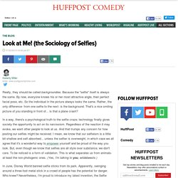 Look at Me! (the Sociology of Selfies)