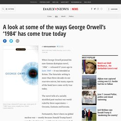 A look at some of the ways George Orwell's '1984' has come true