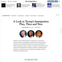 A Look at Trump's Immigration Plan, Then and Now