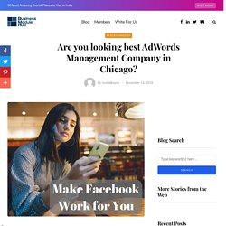 Are you looking best AdWords Management Company in Chicago?