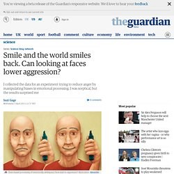 Smile and the world smiles back. Can looking at faces lower aggression?