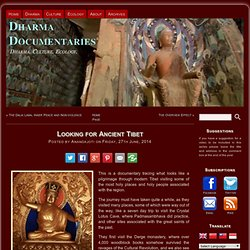 Looking for Ancient Tibet: Dharma Documentaries