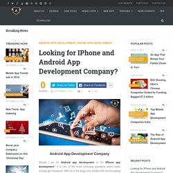 Looking for IPhone and Android App Development Company?