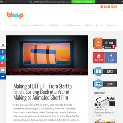 Making of LIFT UP - From Start to Finish. Looking Back at a Year of Making an Animated Short Film - Bloop Animation