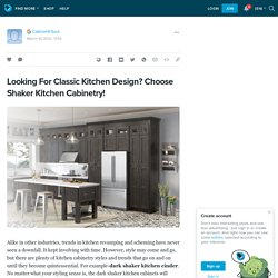 Looking For Classic Kitchen Design? Choose Shaker Kitchen Cabinetry!: