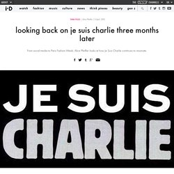 looking back on je suis charlie three months later