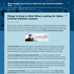 Things to Keep in Mind When Looking for Idaho Criminal Defense Lawyers