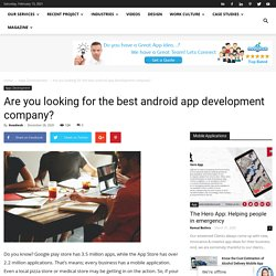 Are you looking for the best android app development company? - Mobulous Blogs