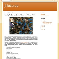 jhiescrap: Looking To Dispose Excess It Equipment? Read This!