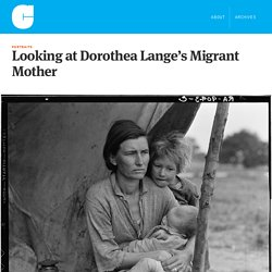 Looking at Dorothea Lange's Migrant Mother