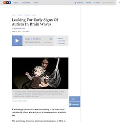 Looking For Early Signs Of Autism In Brain Waves