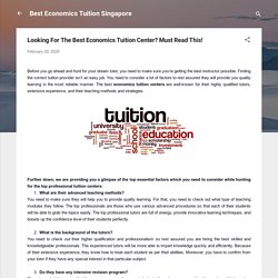 Looking For The Best Economics Tuition Center? Must Read This!