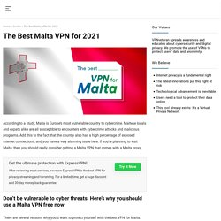 Looking for a Malta VPN? Here is Our Top 5 for 2021