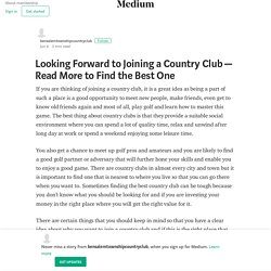 Looking Forward to Joining a Country Club — Read More to Find the Best One