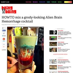 HOWTO mix a grody-looking Alien Brain Hemorrhage cocktail