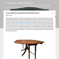 Are you looking for good quality Drexel Heritage Furniture?