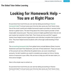 Looking for Homework Help – You are at Right Place – The Global Tutor Online Learning