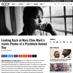 Looking Back at Mary Ellen Mark's Iconic Photos of a Prostitute Named Tiny