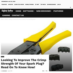Looking To Improve The Crimp Strength Of Your Spark Plug? Read On To Know How!